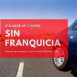 Coches de alquiler SIN FRANQUICIA en Tenerife