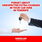 Forget about unexpected extra charges in your car hire in Tenerife