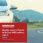 Alquilar coche en Puerto de la Cruz 100% online y seguro
