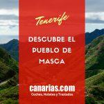 Descubre el Pueblo de Masca en Tenerife