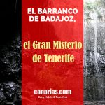 El Barranco de Badajoz: El gran misterio de Tenerife