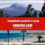 Tenerife Norte o Sur